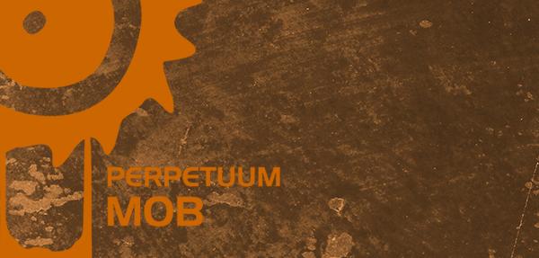 perpetum mob 2013